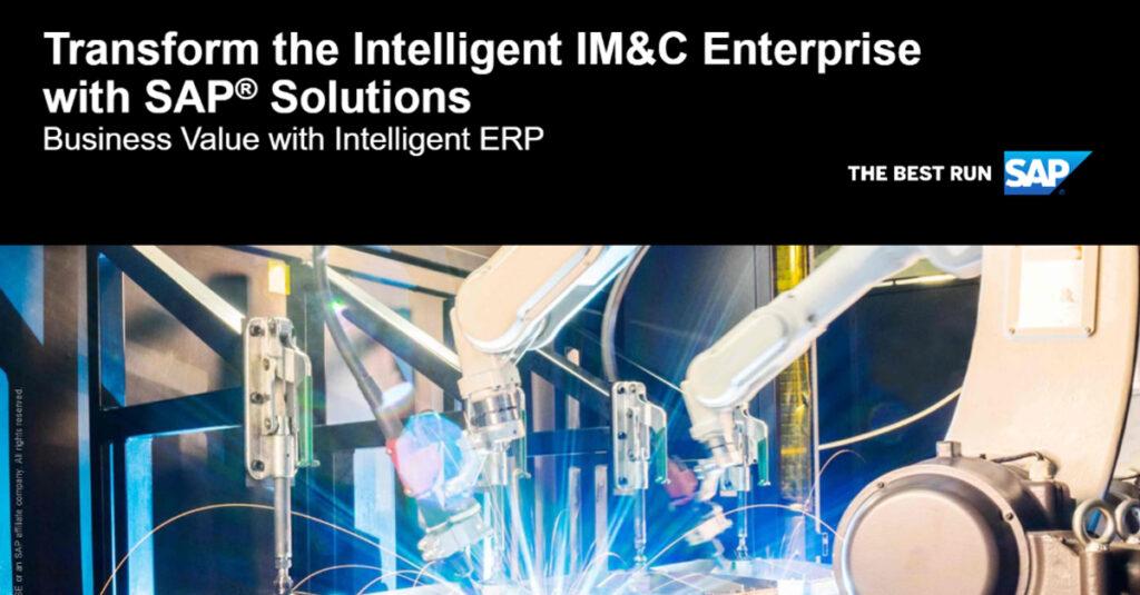 Value Paper: 'Transform the Intelligent IM&C Enterprise with SAP®Solutions'