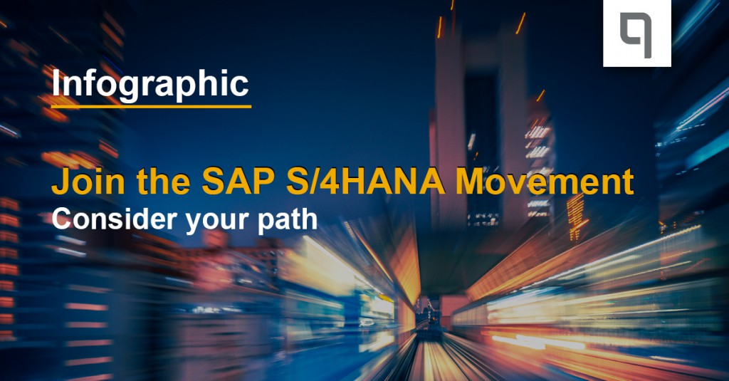 Join the SAP S/4HANA Movement - Consider your path